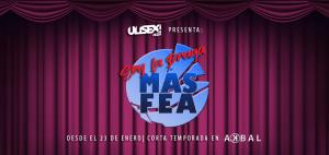 'Soy La Draga Más Fea': Gran estreno @ Akbal Lounge